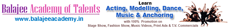 Balajee Academy of Talents: Academy of Acting Modeling Dance & Music. Call: 9911868645, visit: www.balajeeacademy.in